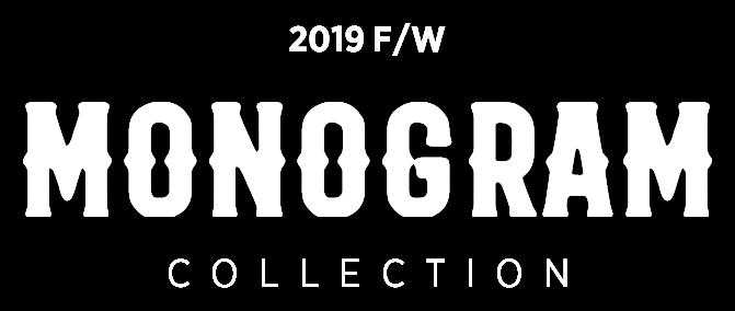 2019 F/W MONOGRAM COLLECTION