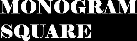 MONOGRAM SQUARE