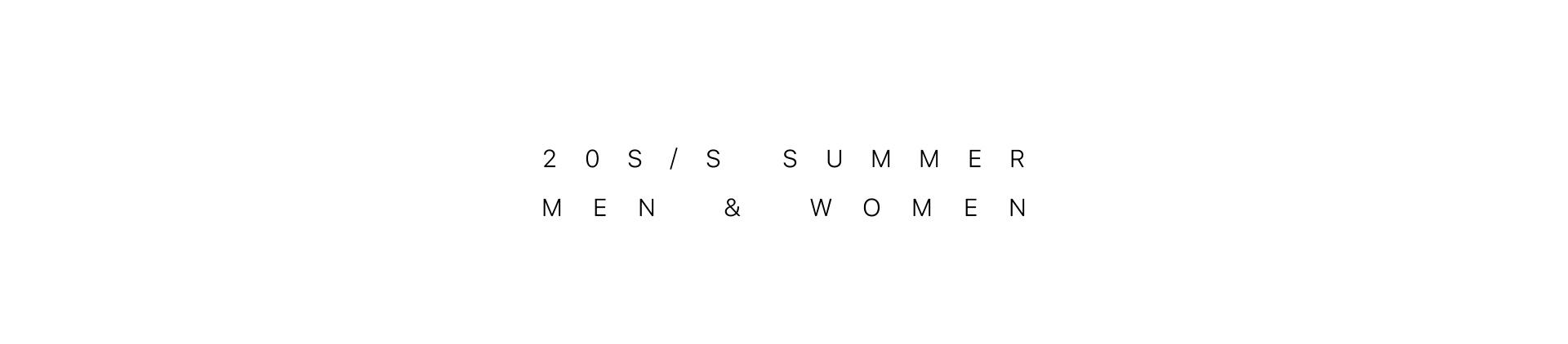 20S/S SUMMER MEN & WOMEN